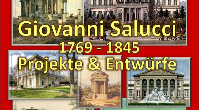 Bis 30.3.2021 noch geöffnet – Giovanni Salucci (1769 – 1845)  – Projekte & Entwürfe