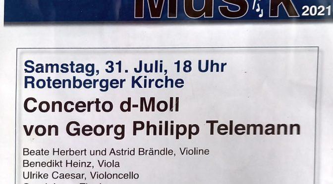 Sa 31.7.2021 – Concerto d-Moll von Georg Phillip Telemann
